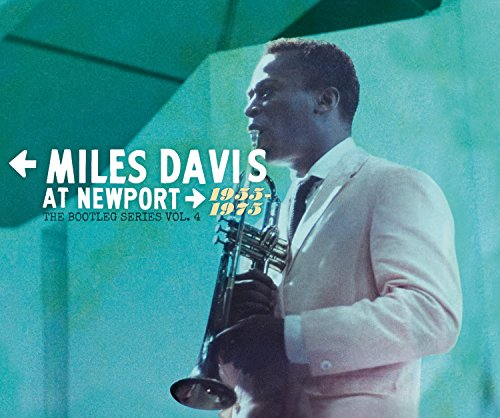 Miles Davis at Newport: 1955-1975 The Bootleg Series, Vol. 4 by Miles Davis
