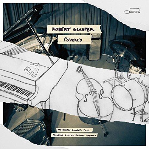 Covered: The Robert Glasper Trio Recorded Live at Capitol Studios by Robert Glasper