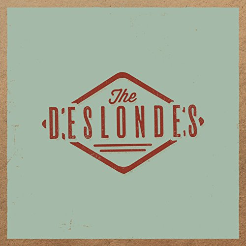 The Deslondes by The Deslondes