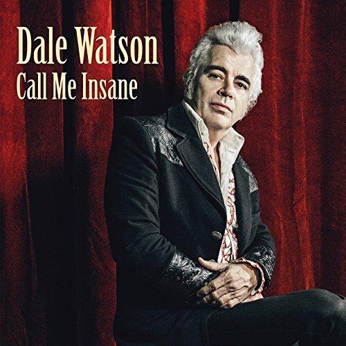 Call Me Insane by Dale Watson