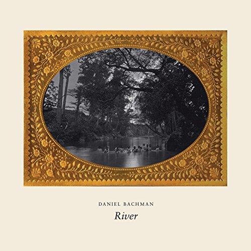 River by Daniel Bachman