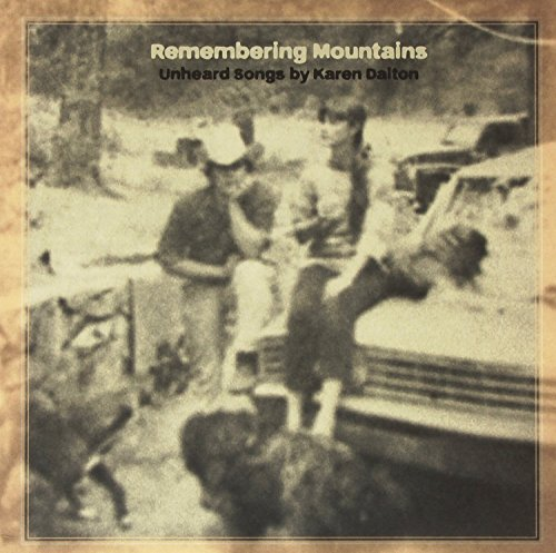 Remembering Mountains: Unheard Songs By Karen Dalton by Various Artists