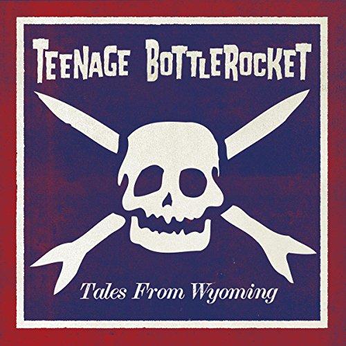 Tales From Wyoming by Teenage Bottlerocket