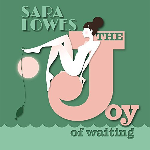 The Joy of Waiting by Sara Lowes