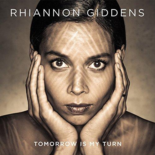 Tomorrow Is My Turn by Rhiannon Giddens