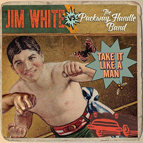 Take It Like a Man by Jim White