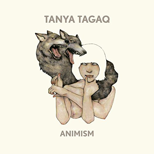 Animism by Tanya Tagaq Gillis