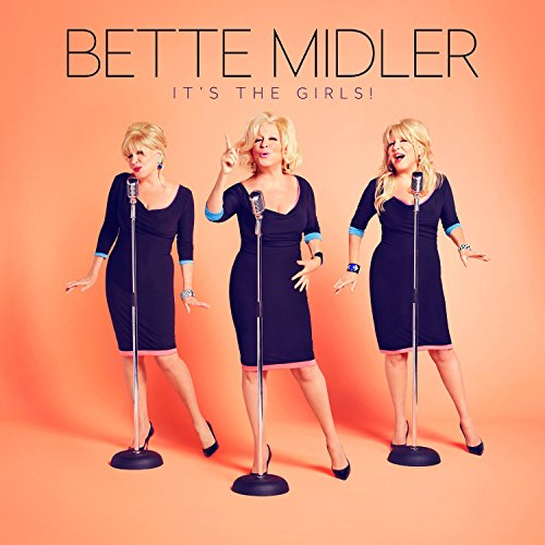 It's the Girls! by Bette Midler