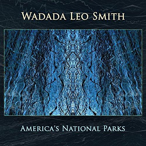 America's National Parks by Wadada Leo Smith