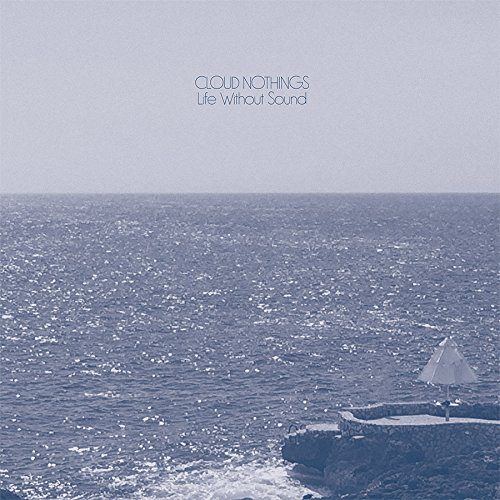 Life Without Sound by Cloud Nothings