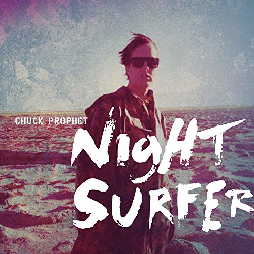 Night Surfer by Chuck Prophet