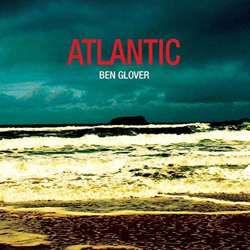 Atlantic by Ben Glover