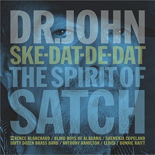 Ske-Dat-De-Dat: The Spirit of Satch by Dr. John