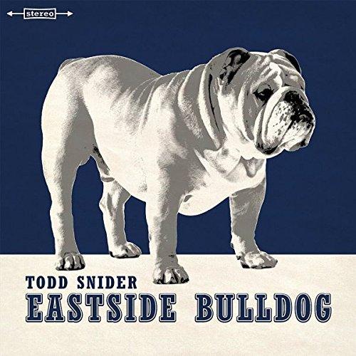 Eastside Bulldog by Todd Snider