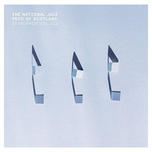 Standards, Vol. III by National Jazz Trio of Scotland