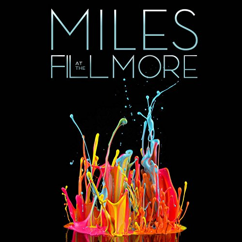 Miles at the Fillmore - Miles Davis 1970: The Bootleg Series, Vol. 3 by Miles Davis