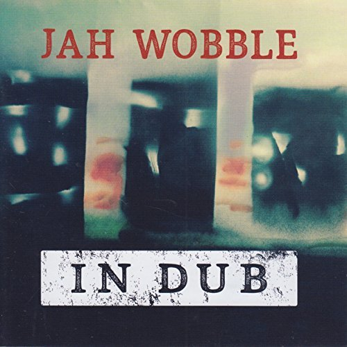 In Dub by Jah Wobble