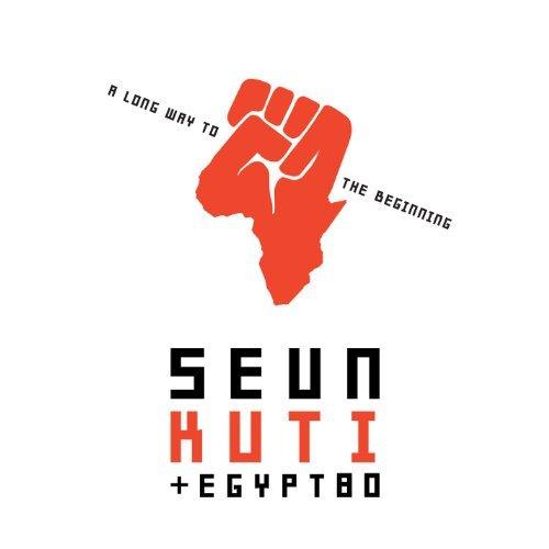 A Long Way To the Beginning by Seun Kuti & Egypt 80