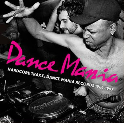 Hardcore Traxx: Dance Mania Records 1986-1995 by Various Artists