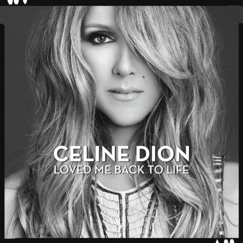 Loved Me Back to Life by Céline Dion