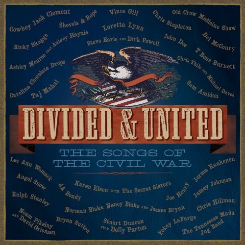 Divided & United: Songs of the Civil War by Various Artists