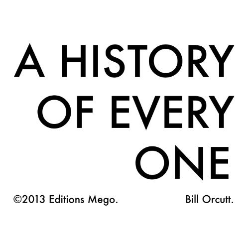 A History of Every One by Bill Orcutt