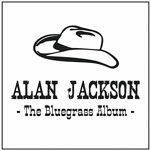 The Bluegrass Album by Alan Jackson
