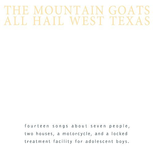 All Hail West Texas [Reissued] by The Mountain Goats