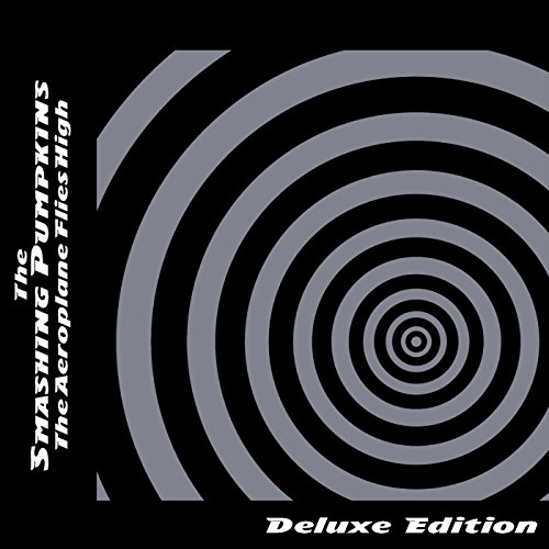 The Aeroplane Flies High [Deluxe Edition] by Smashing Pumpkins