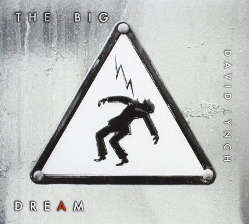 The Big Dream by David Lynch