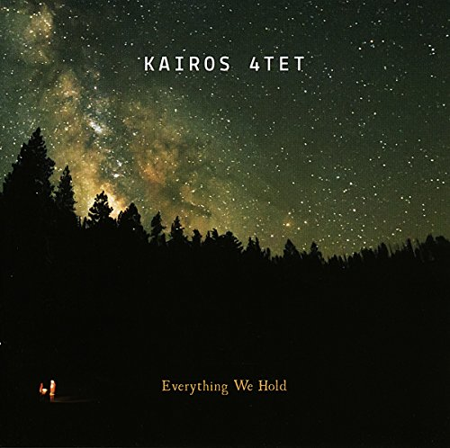Everything We Hold by Kairos Quartet