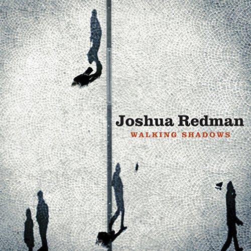 Walking Shadows by Joshua Redman