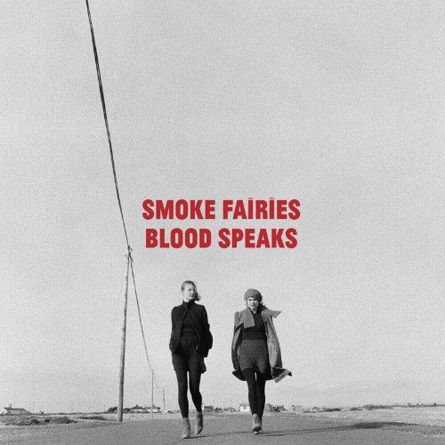 Blood Speaks by Smoke Fairies
