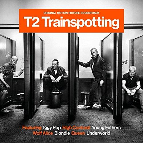 T2: Trainspotting [Original Motion Picture Soundtrack] by Original Soundtrack