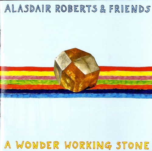 A Wonder Working Stone by Alasdair Roberts