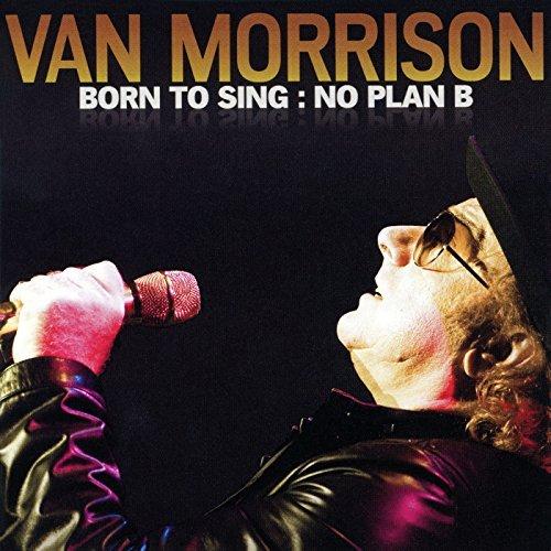 Born to Sing: No Plan B by Van Morrison