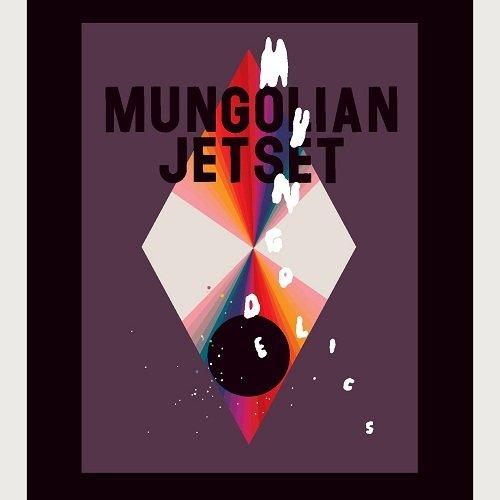 Mungodelics by Mungolian Jet Set