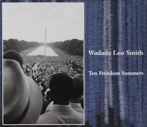 Ten Freedom Summers by Wadada Leo Smith