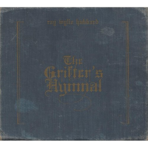 The Grifter's Hymnal by Ray Wylie Hubbard