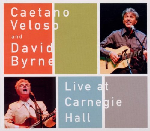 Live At Carnegie Hall by Caetano Veloso/David Byrne