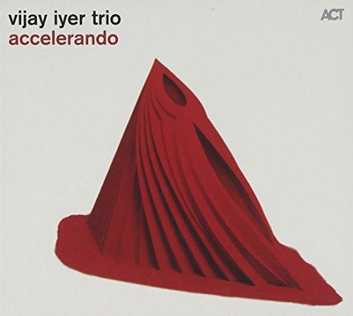 Accelerando by Vijay Iyer Trio