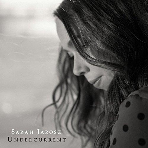 Undercurrent by Sarah Jarosz