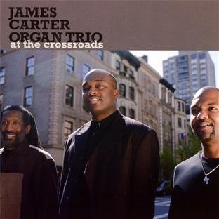 At the Crossroads by James Carter Organ Trio