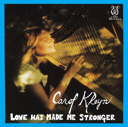 Love Has Made Me Stronger by Carol Kleyn