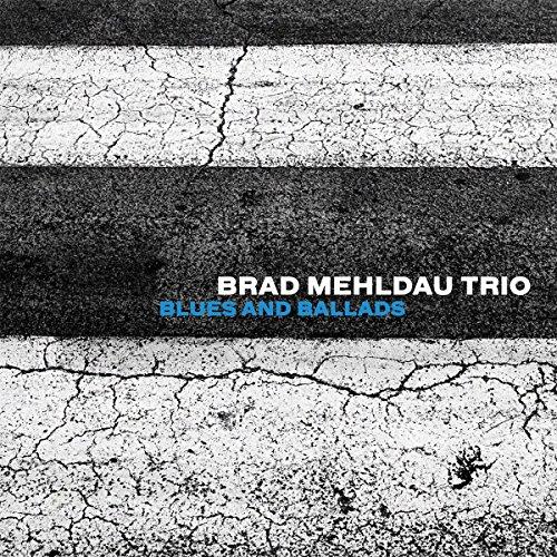 Blues and Ballads by Brad Mehldau Trio