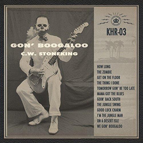 Gon' Boogaloo by C.W. Stoneking