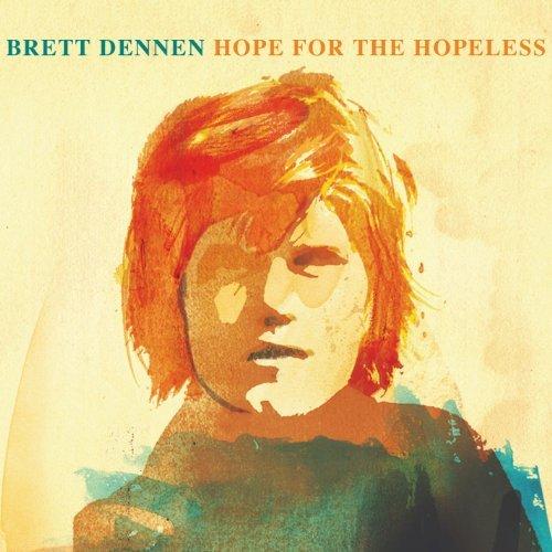 Hope For The Hopeless by Brett Dennen
