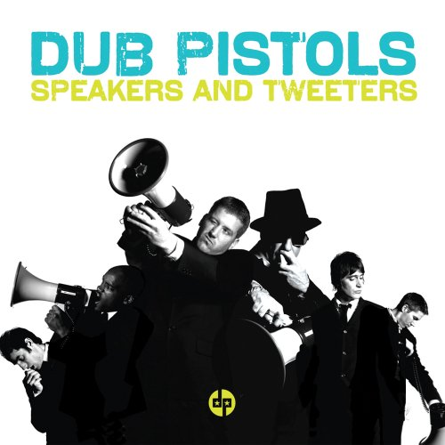 Speakers And Tweeters by Dub Pistols