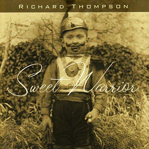 Sweet Warrior by Richard Thompson