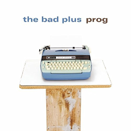 Prog by The Bad Plus